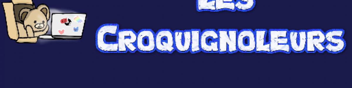 [FR] LES CROQUIGNOLEURS   LOOT x2   DECAY 0.25