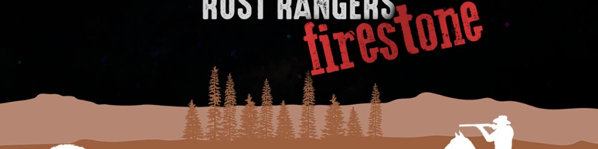 Rust Rangers Firestone 5x | Loot+ | Kits | Shop | Wiped 25/06