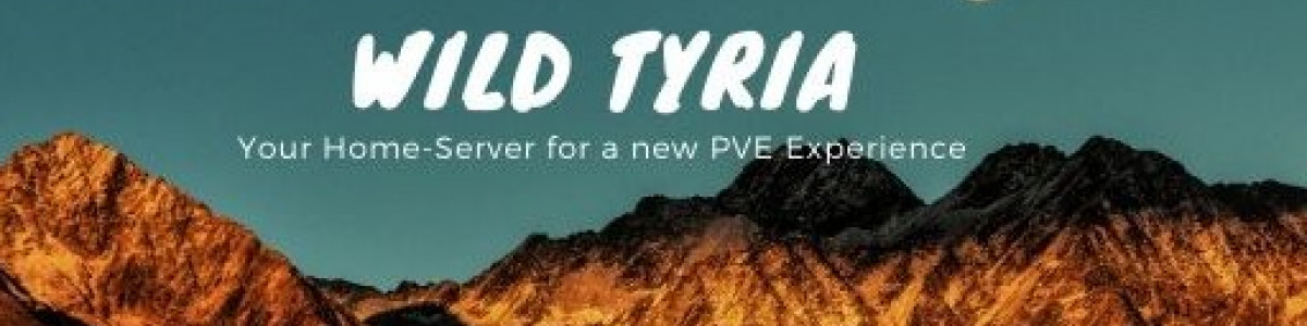 [PVE] [GER/ENG] Super Wild Tyria [Soft-RP]