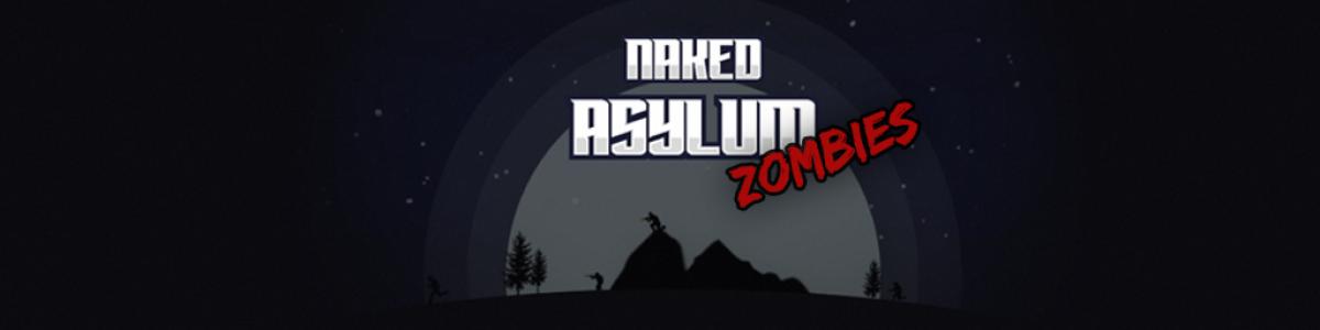 [EU] Naked Asylum | Zombie Mayhem | Aimtrain