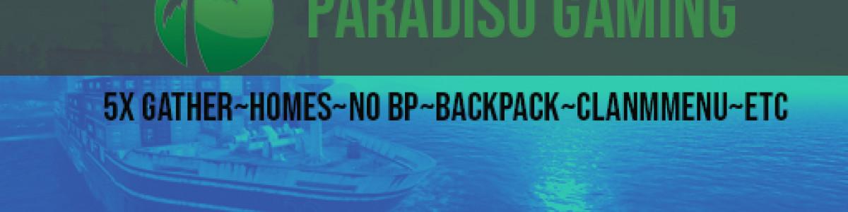 [UK/EU] 5X Paradiso Gaming [Homes/No BP/Insta/Loot+ etc]