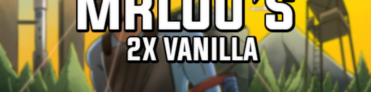 [EU] MrLou's Main Server | 2x Vanilla | WIPED 25/6