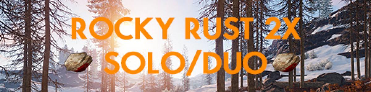 RockyRust|2X|Solo/Duo|Wiped 30/6 1 day ago|LOOT+