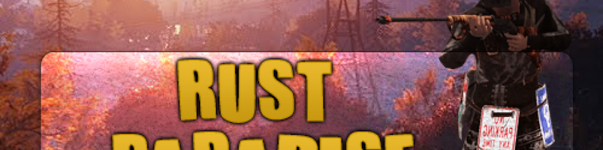 [EU]RustParadise  NEWS IP 164.132.203.218:28017