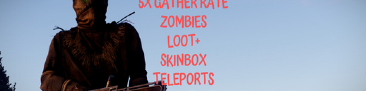 MitX Zombies PVE |5x|10x Night Bonus|Raidable Bases|Loot+|Skinb