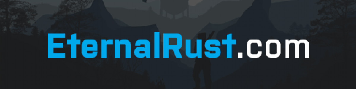 [UK/EU]EternalRust | Relaunch Coming Soon!